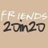 Friends20in20