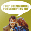 onerottenpeach: DW: STOP BEING AWESOME