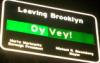 Leaving Brooklyn! Oy Vey!