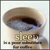 Zanna: sleep vs coffee