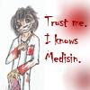 MEDICINE, WELL I DOES (KINDA), MEDISIN