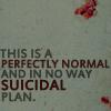 in no way suicidal