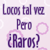 Locos - no Raros ~
