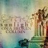 text: sunlight on a broken column