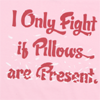 text | only fight with pillows