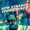 Innocence', Watchmen --> Comedian 'How Strange Innoc
