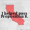 I Passed Prop 8