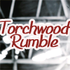 Torchwood Rumble