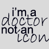 ennui_blue_lite: Star Trek - I'm a Dr not an icon!