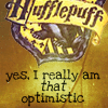 Hufflepuff Forever!: HP I am that optimistic