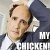 My chicken!