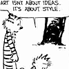 it's about style, art's not about ideas