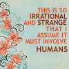 100% Running With Scissors: text: strange/irrational/human