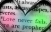 Bible, Love Never Fails, Christianity, Religion