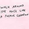 walk around the house