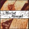 Mischeif Managed