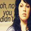 Callie-no you didn't