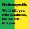 morethansirius: Slytherpuffs