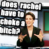 MSNBC- Does Rachel have to choke