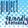 Project Friendly Reminders