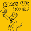 Timmothy H.: rats off to ya