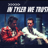in tyler we trust
