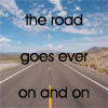 the road goes ever on and on