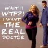 Rose Tyler: I want the REAL Doctor!