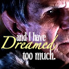 dreamed too much