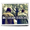 Boys - big damn heroes