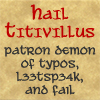 the most saint-obsessed Jew you'll ever meet: Hail Titivillus