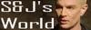S&Js World©