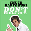 chuck: don't freak out