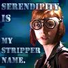 Serendipity is Mah Stripper name