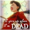 Seiya - Give up when I'm dead