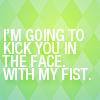 kick wit fist