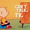 happy is as happy does: Can't talk. TV.
