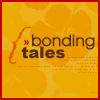 » bonding tales.