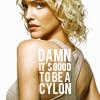 Une Frakkante Cylonne: Six- damn it's good- intodelirium
