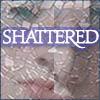 Shattered2