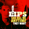 Your Lips Can Kill