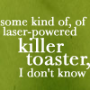funny// toaster