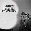 Casablanca ; Here's Looking At You Kid
