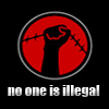 Politics: No one is Illegal