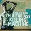 Bad Ass Killing Machine