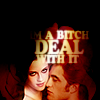 Bella/Edward - Im a bitch deal with it
