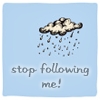 Stop following me clouds