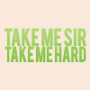 take me sir.