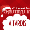 All I want for Christmas is a Tardis