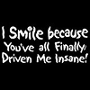 smile because insane